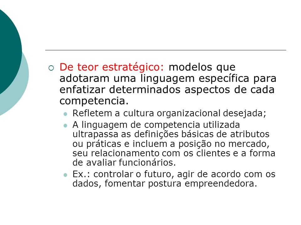 De teor estratégico: modelos que adotaram uma linguagem específica para enfatizar determinados aspectos de cada competencia.