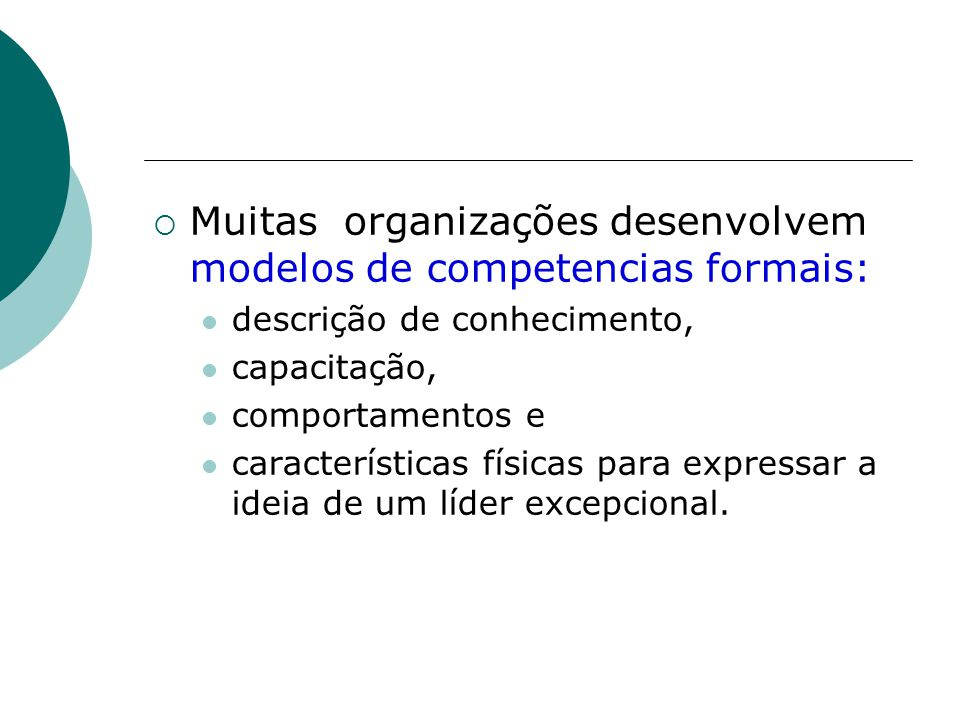 Muitas organizações desenvolvem modelos de competencias formais: