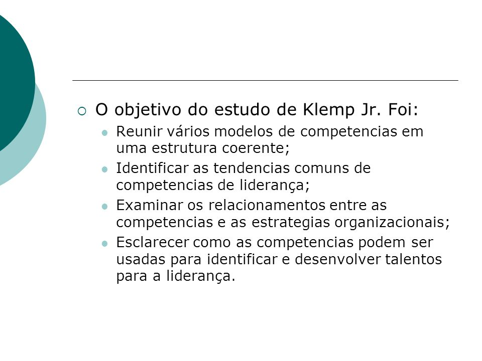 O objetivo do estudo de Klemp Jr. Foi: