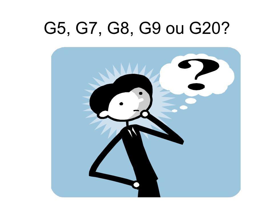 G5, G7, G8, G9 ou G20