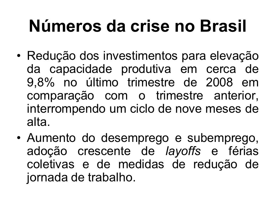 Números da crise no Brasil
