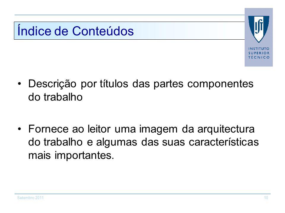 Índice de Conteúdos Descrição por títulos das partes componentes do trabalho.