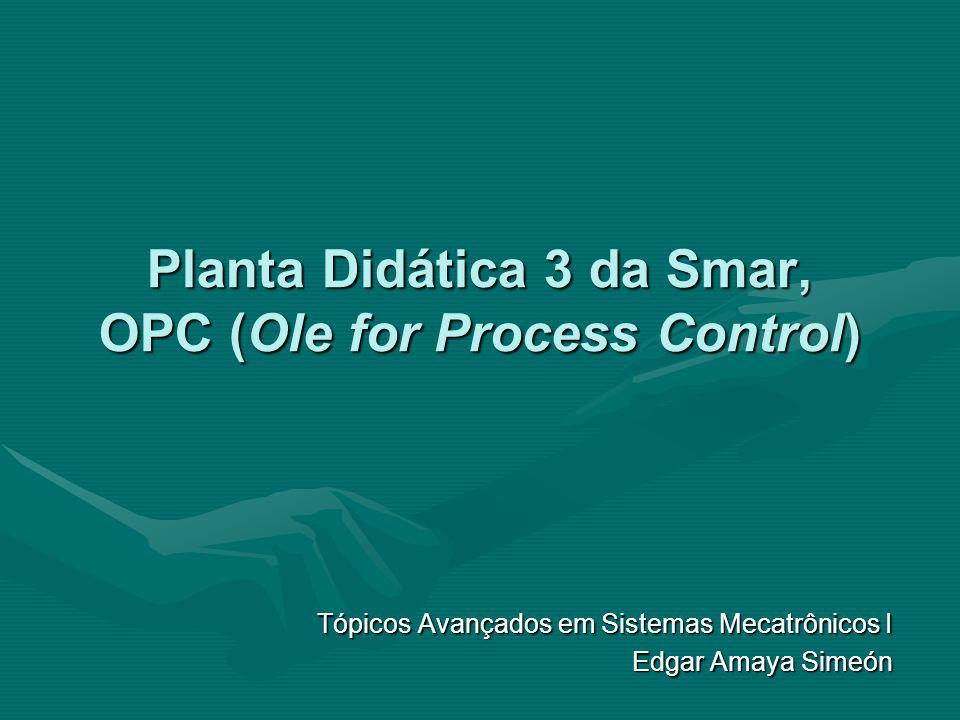 Planta Didática 3 da Smar, OPC (Ole for Process Control)