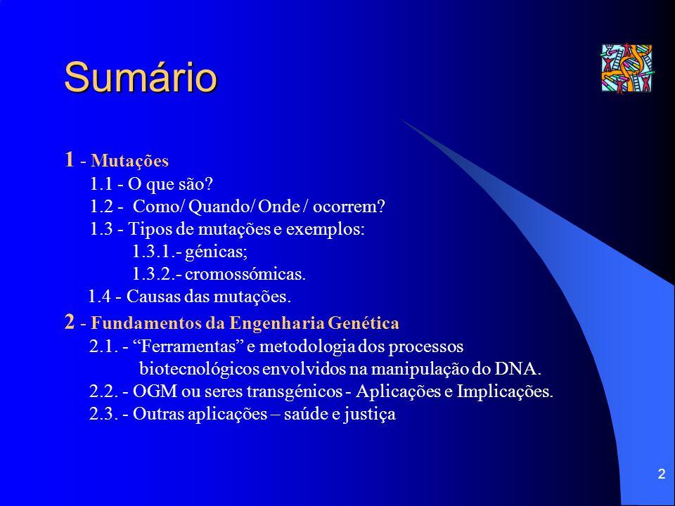 Sumário 1 - Mutações 2 - Fundamentos da Engenharia Genética