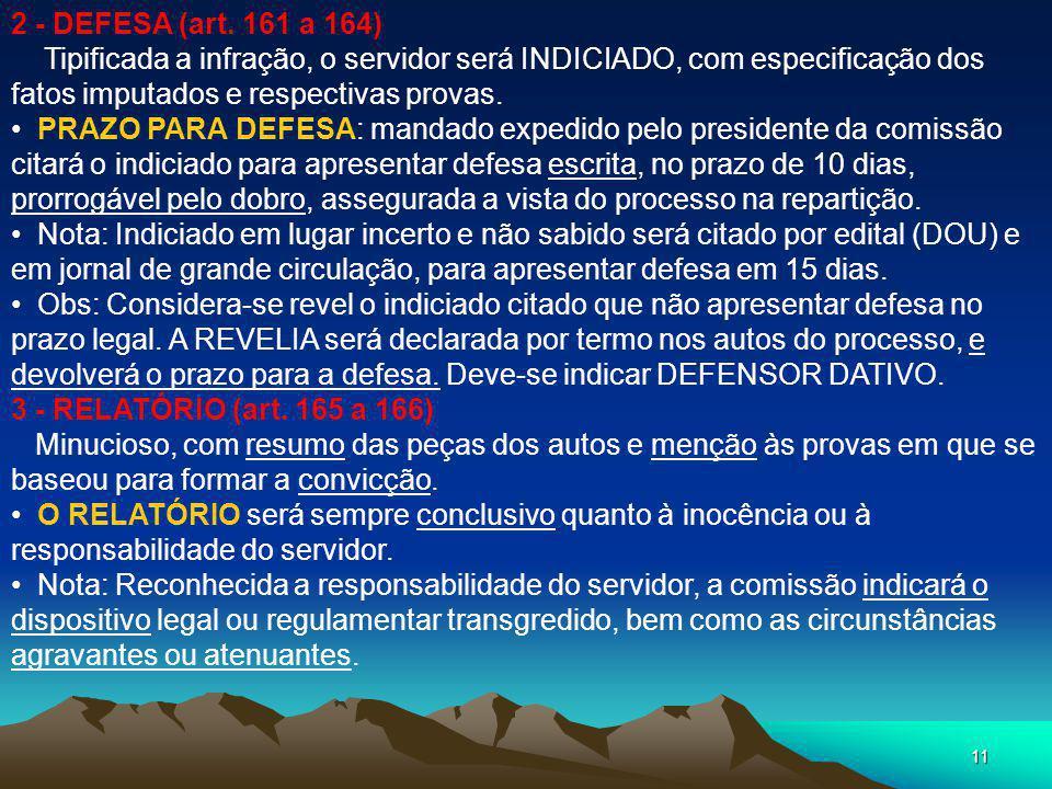 2 - DEFESA (art. 161 a 164) Tipificada a infração, o servidor será INDICIADO, com especificação dos fatos imputados e respectivas provas.