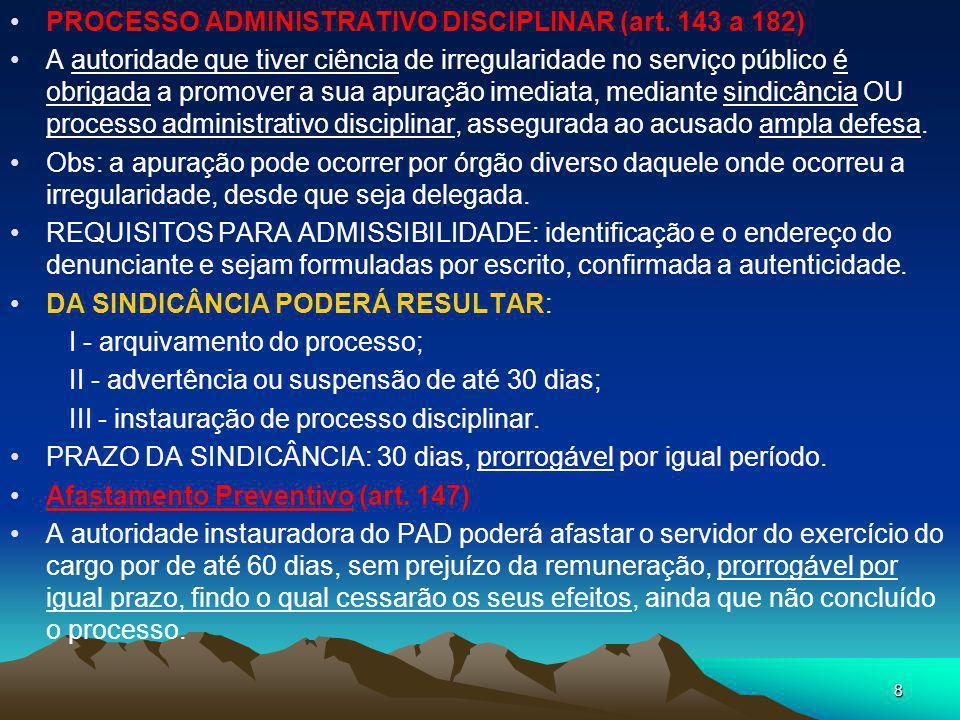 PROCESSO ADMINISTRATIVO DISCIPLINAR (art. 143 a 182)