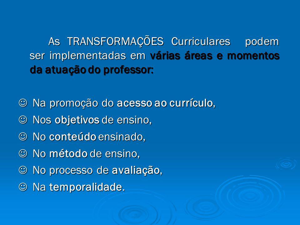 Na promoção do acesso ao currículo, Nos objetivos de ensino,