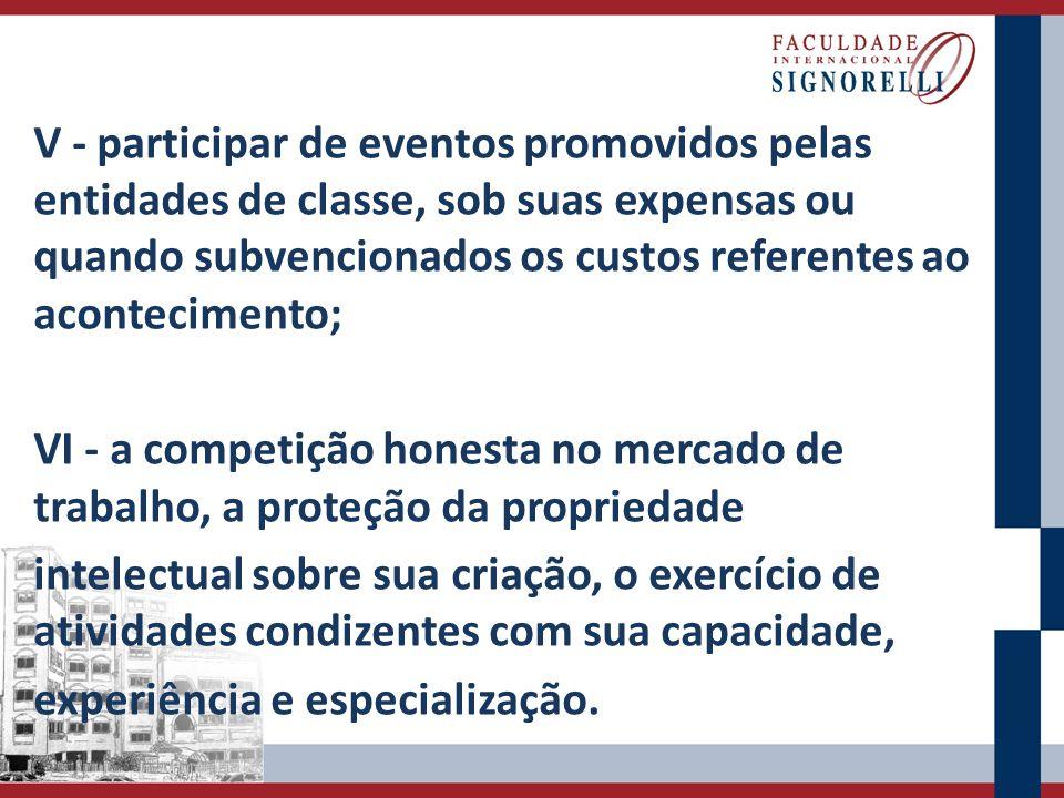 V - participar de eventos promovidos pelas entidades de classe, sob suas expensas ou quando subvencionados os custos referentes ao acontecimento;