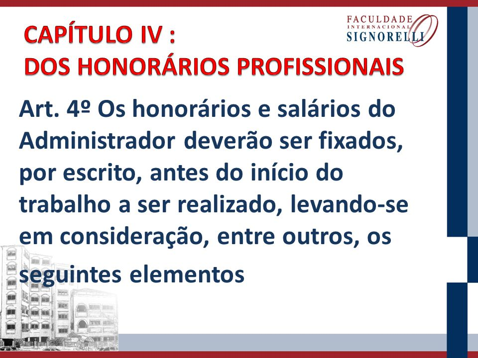 CAPÍTULO IV : DOS HONORÁRIOS PROFISSIONAIS