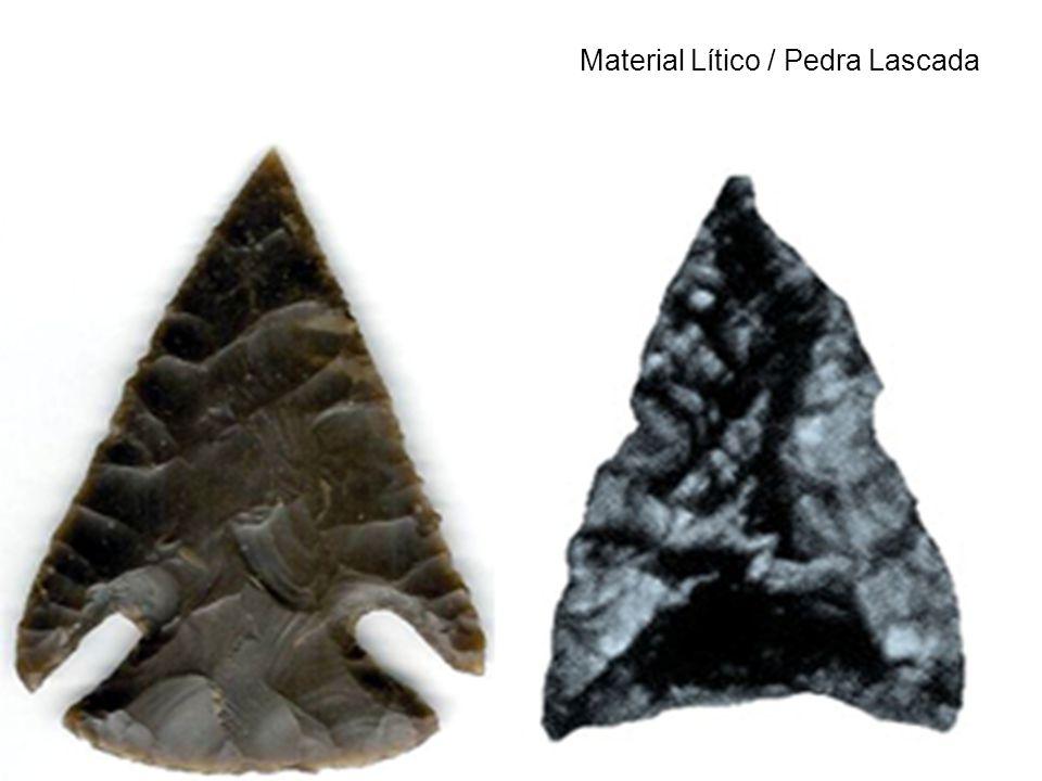 Material Lítico / Pedra Lascada