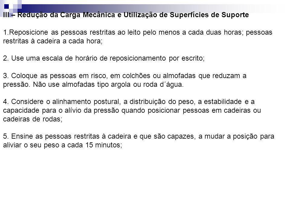 III – Redução da Carga Mecânica e Utilização de Superfícies de Suporte