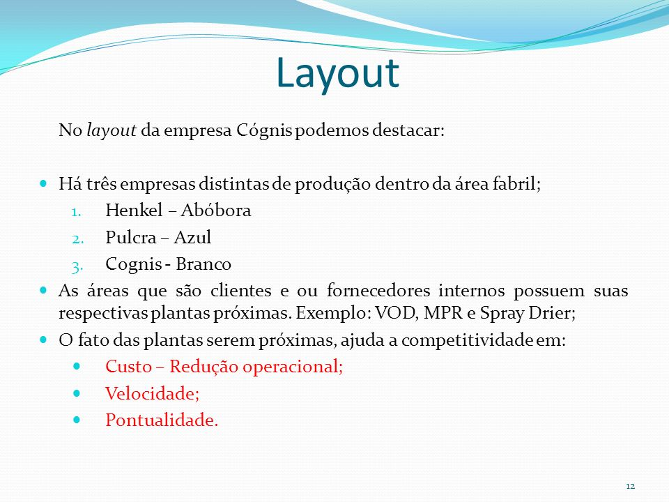Layout No layout da empresa Cógnis podemos destacar:
