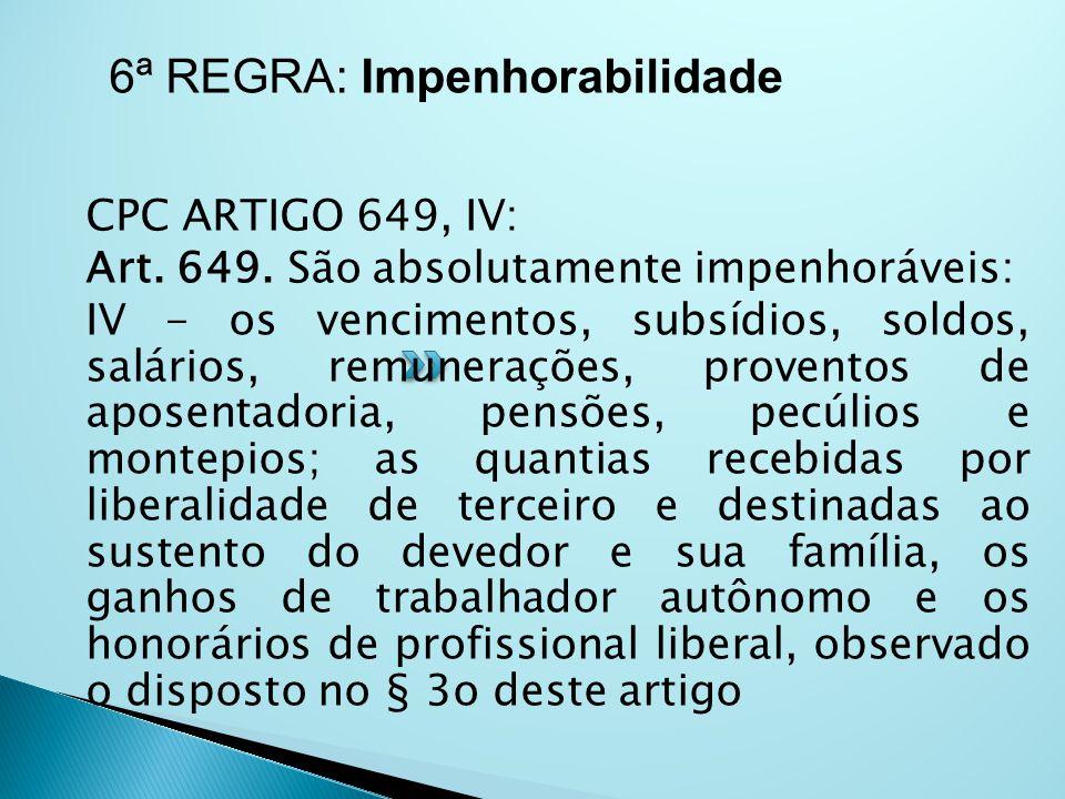 6ª REGRA: Impenhorabilidade