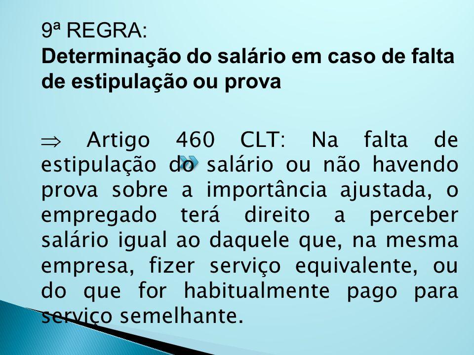 9ª REGRA: Determinação do salário em caso de falta de estipulação ou prova.