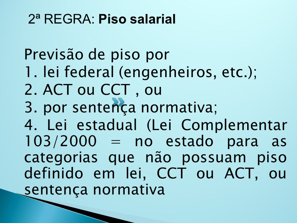 1. lei federal (engenheiros, etc.); 2. ACT ou CCT , ou