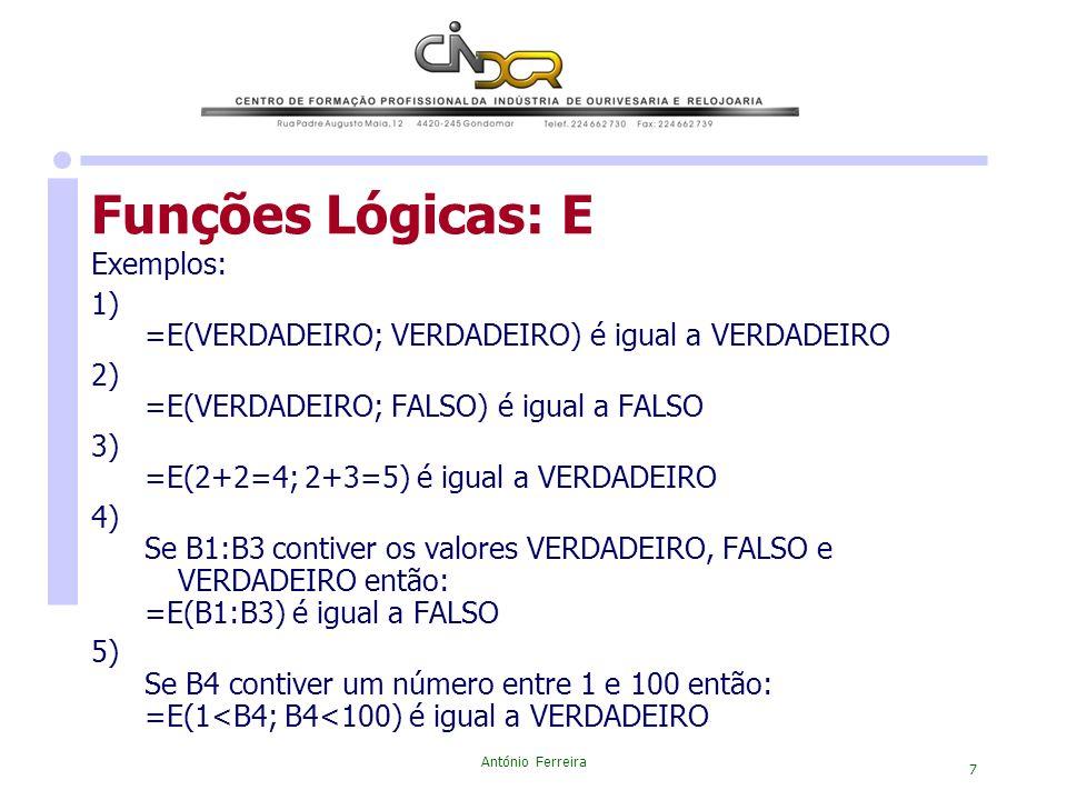 Funções Lógicas: E Exemplos: 1)
