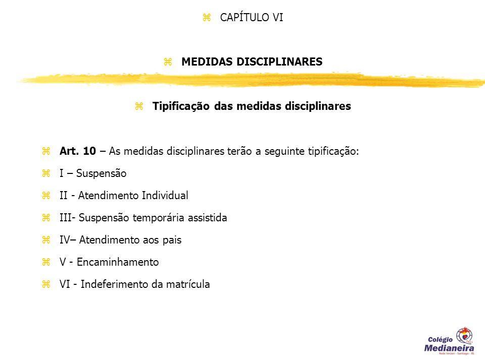 MEDIDAS DISCIPLINARES Tipificação das medidas disciplinares