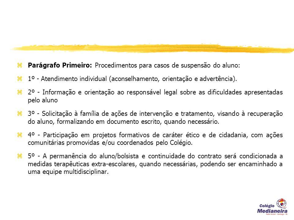 Parágrafo Primeiro: Procedimentos para casos de suspensão do aluno: