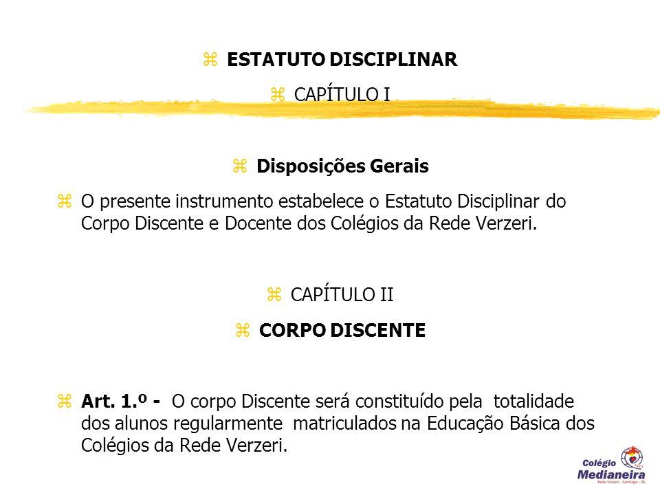 ESTATUTO DISCIPLINAR CAPÍTULO I. Disposições Gerais.