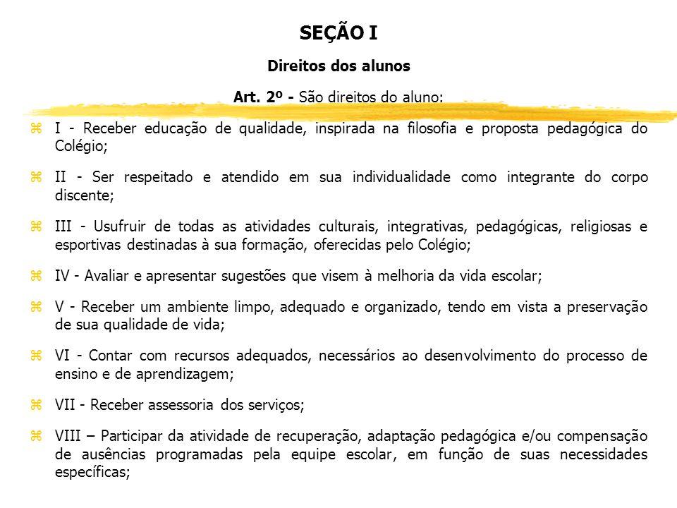 Art. 2º - São direitos do aluno: