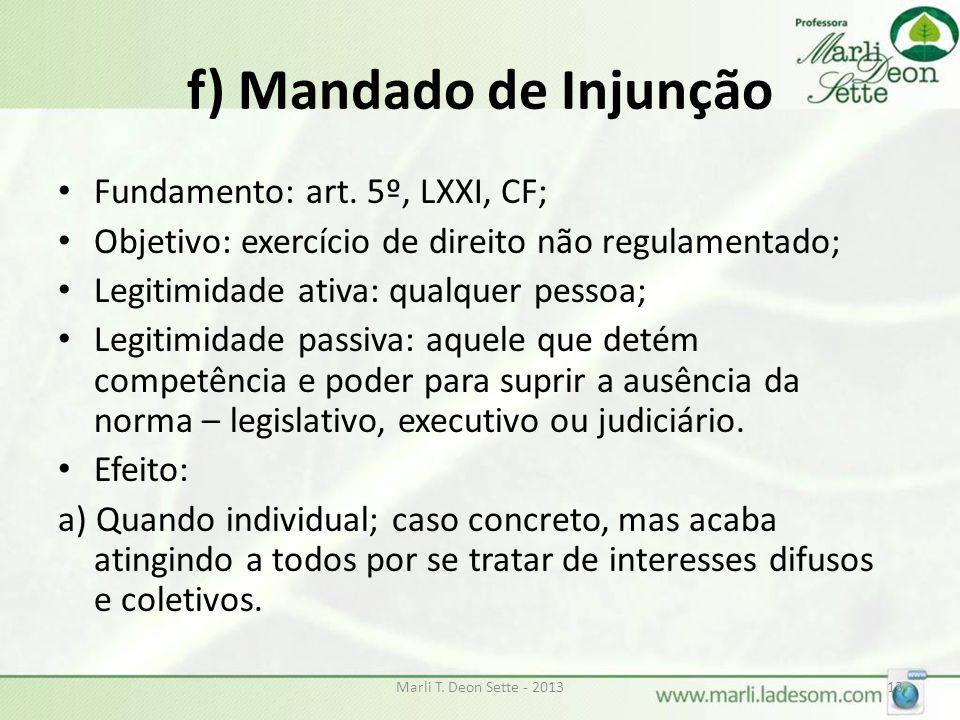 f) Mandado de Injunção Fundamento: art. 5º, LXXI, CF;