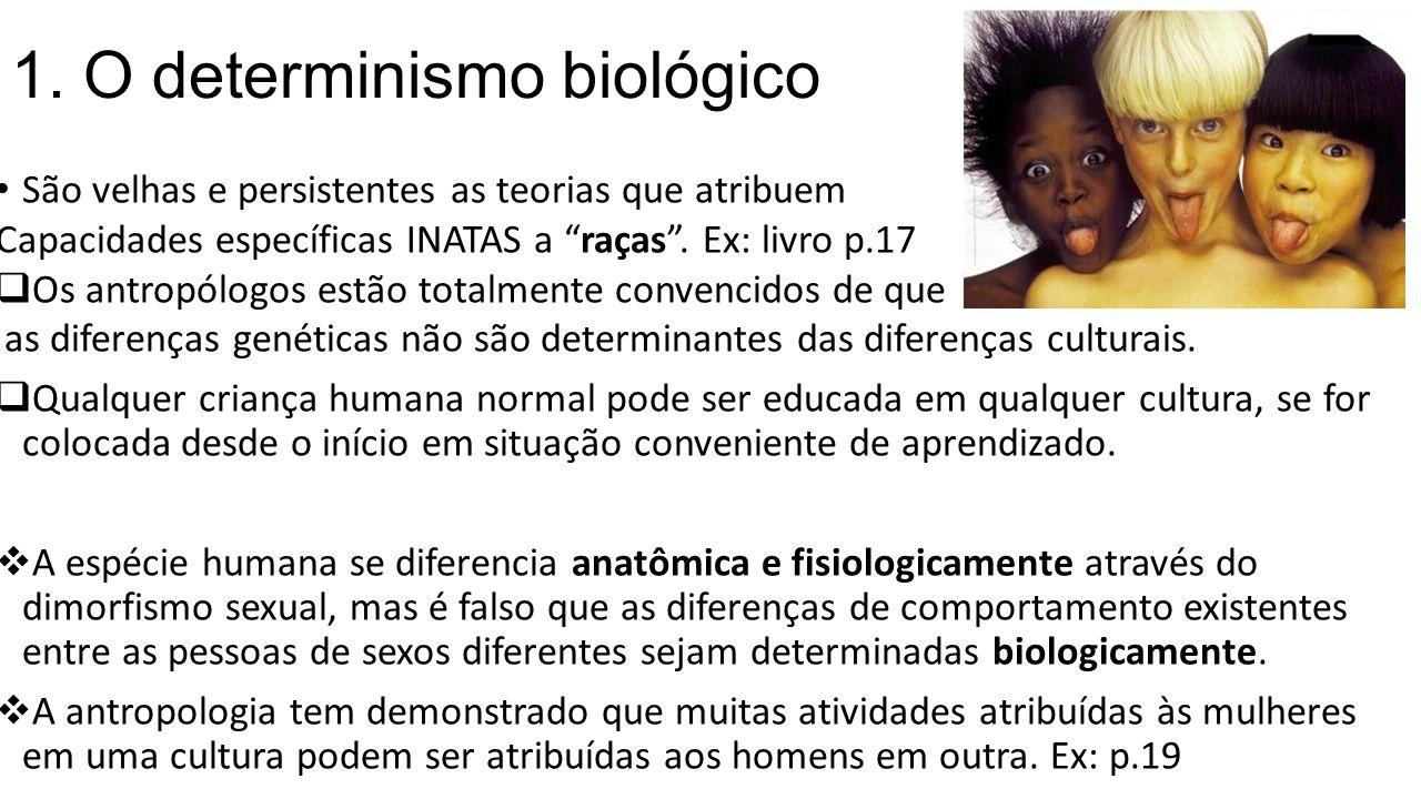 1. O determinismo biológico