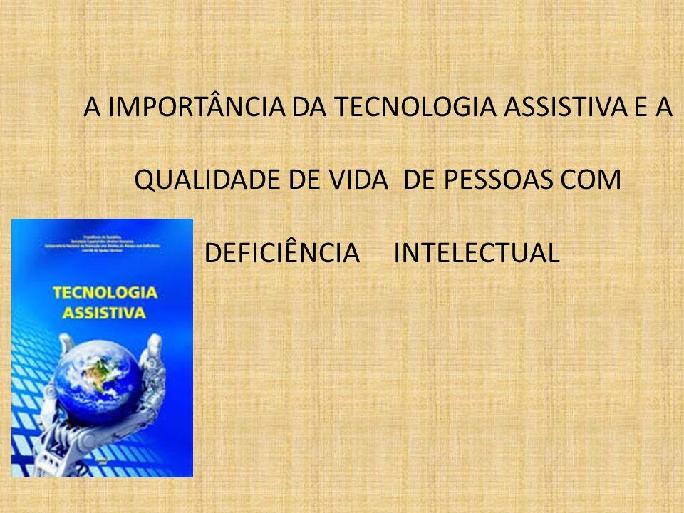 A IMPORTÂNCIA DA TECNOLOGIA ASSISTIVA E A