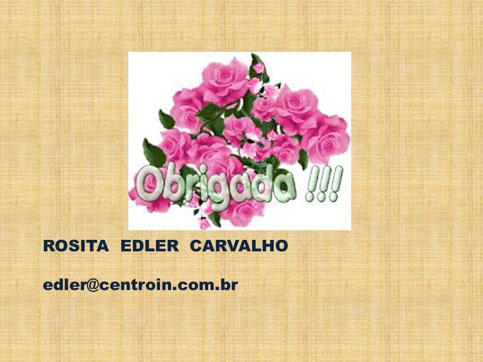 ROSITA EDLER CARVALHO edler@centroin.com.br