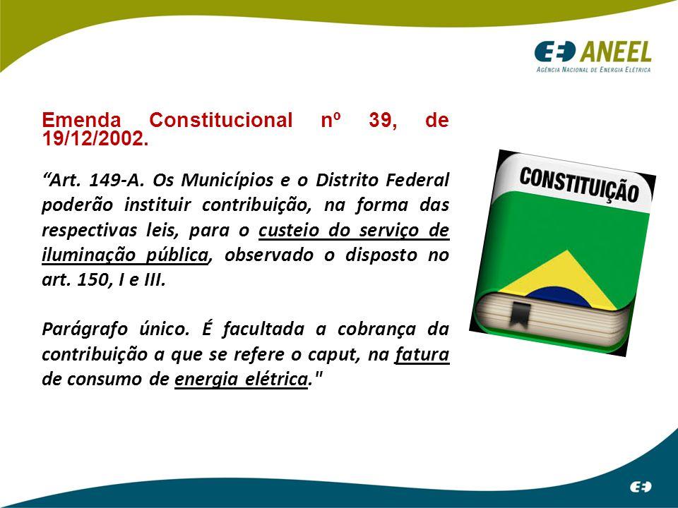 Emenda Constitucional nº 39, de 19/12/2002.