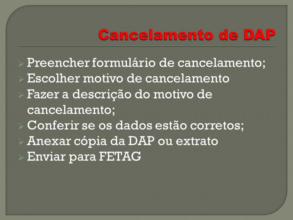 Cancelamento de DAP Preencher formulário de cancelamento;