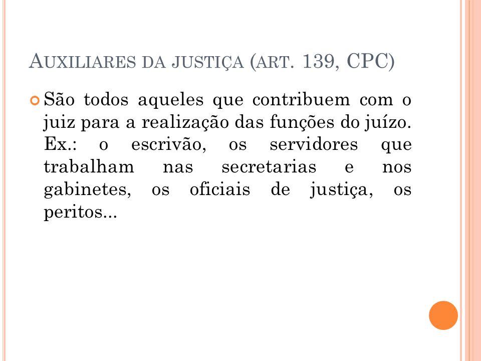 Auxiliares da justiça (art. 139, CPC)