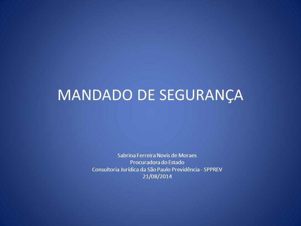 MANDADO DE SEGURANÇA Sabrina Ferreira Novis de Moraes