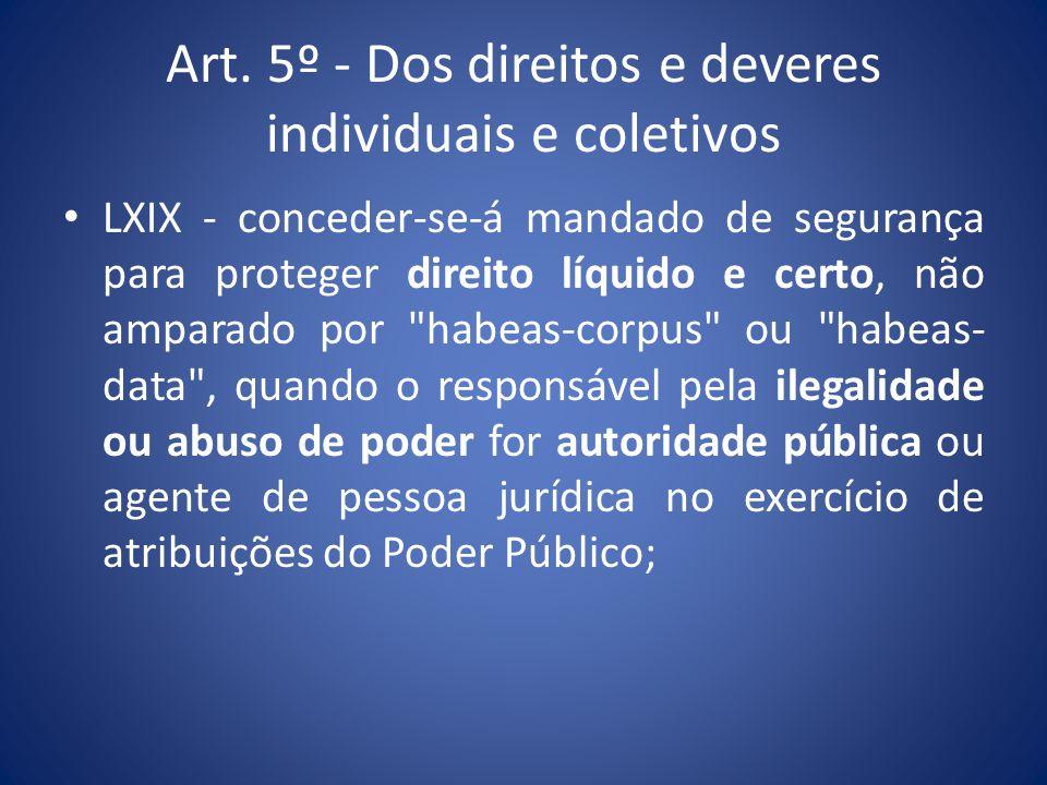 Art. 5º - Dos direitos e deveres individuais e coletivos