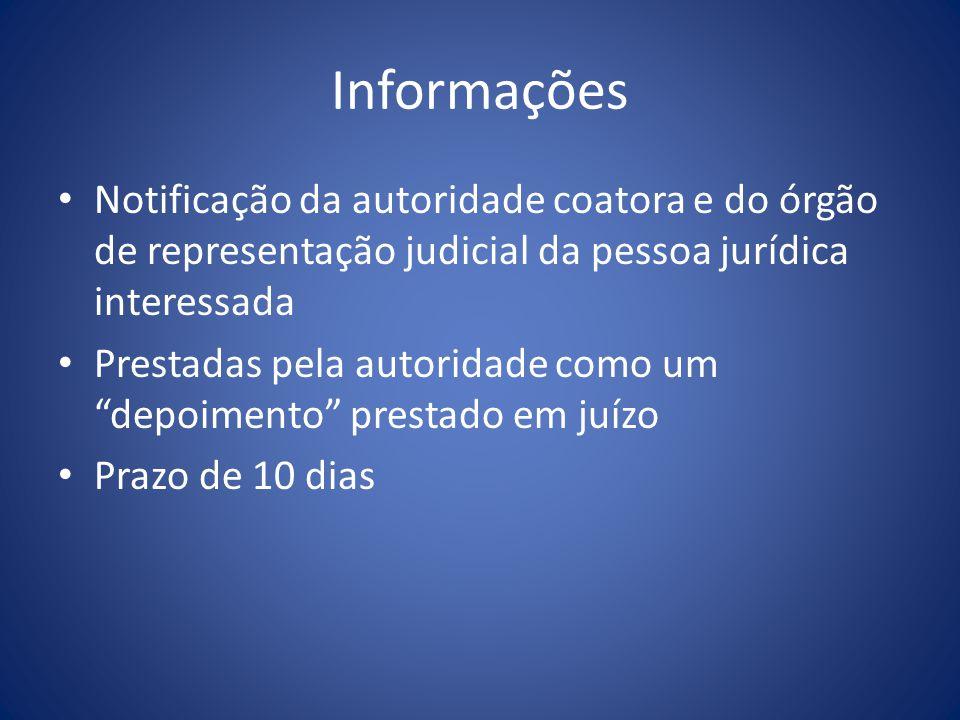 Informações Notificação da autoridade coatora e do órgão de representação judicial da pessoa jurídica interessada.