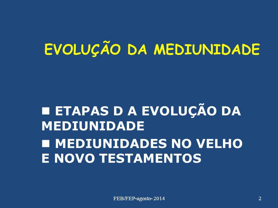 EVOLUÇÃO DA MEDIUNIDADE