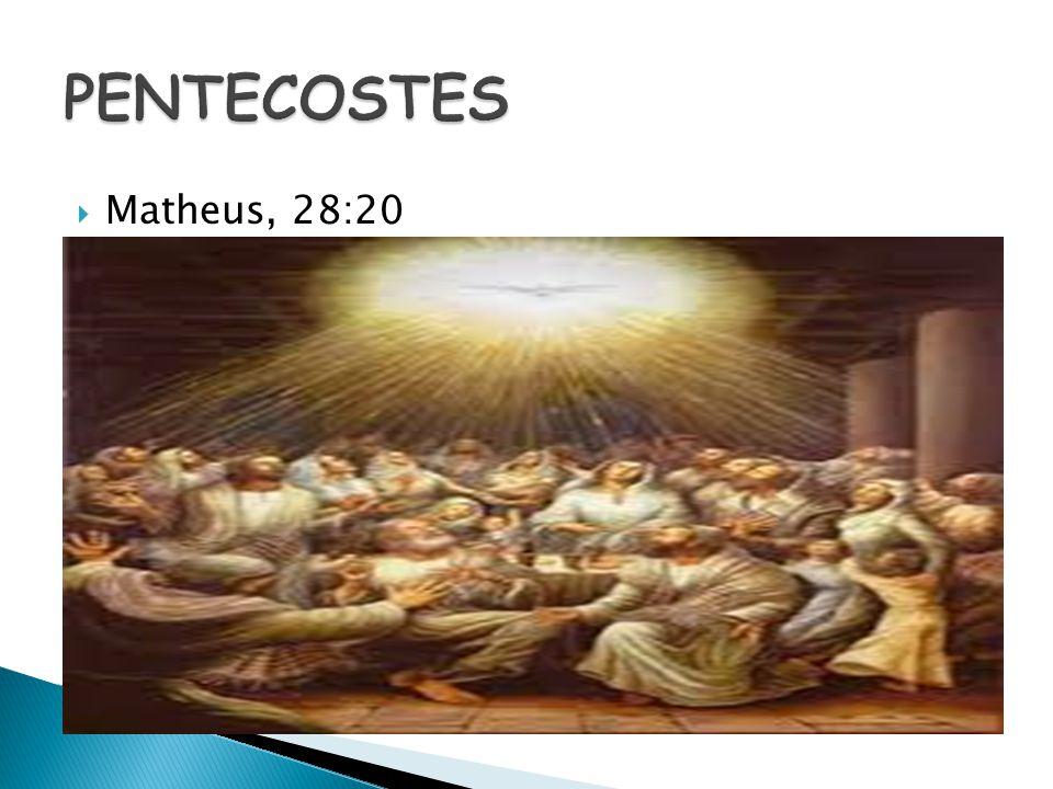 PENTECOSTES Matheus, 28:20