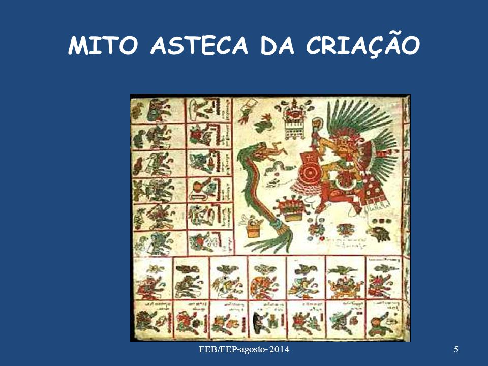 MITO ASTECA DA CRIAÇÃO FEB/FEP-agosto- 2014