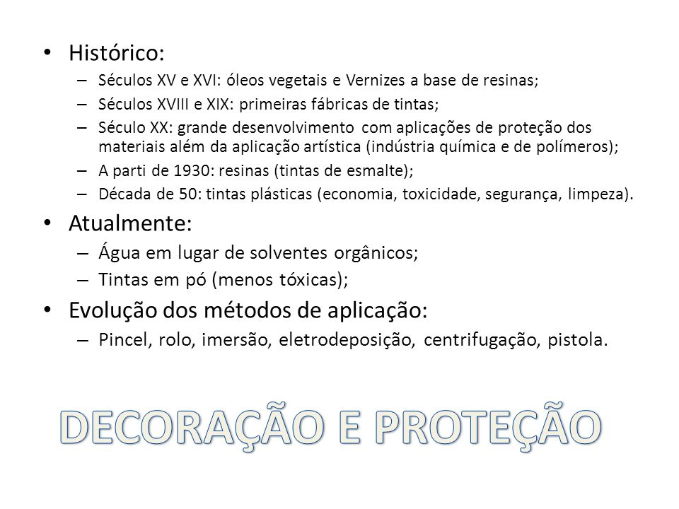 DECORAÇÃO E PROTEÇÃO Histórico: Atualmente:
