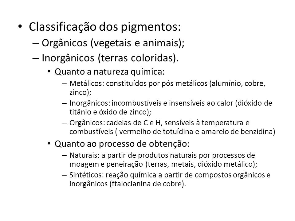 Classificação dos pigmentos:
