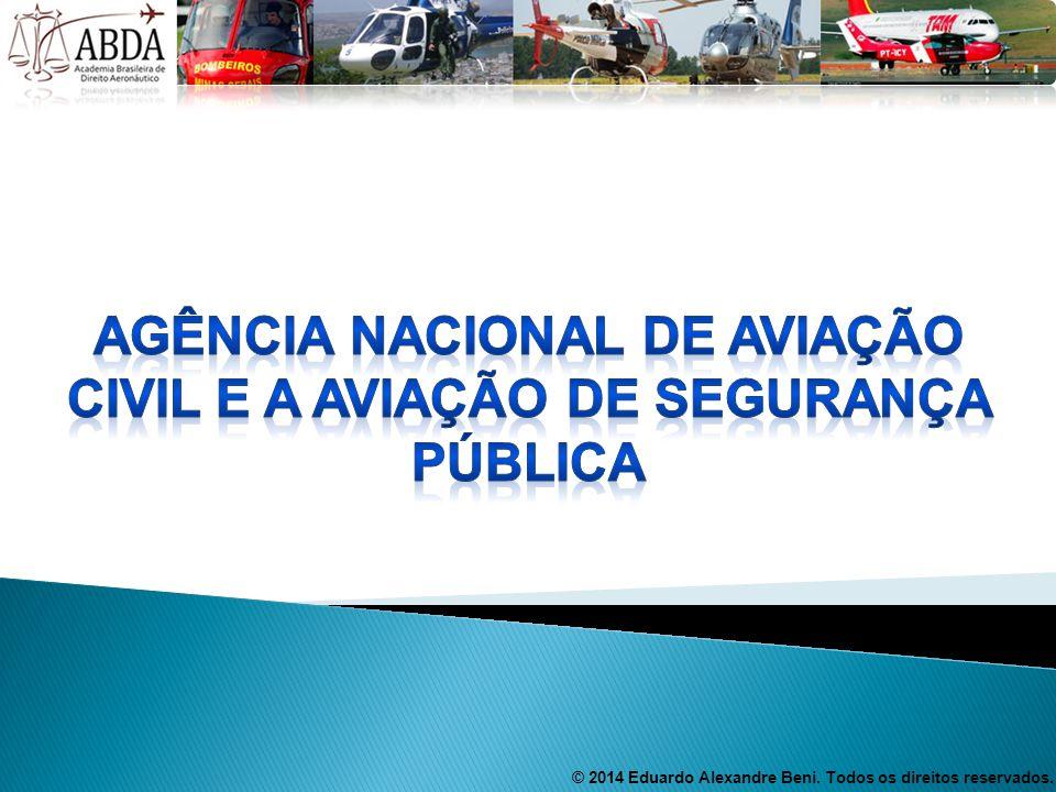 AGÊNCIA NACIONAL DE AVIAÇÃO CIVIL e a aviação de segurança pública