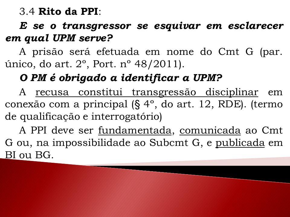 3.4 Rito da PPI: E se o transgressor se esquivar em esclarecer em qual UPM serve