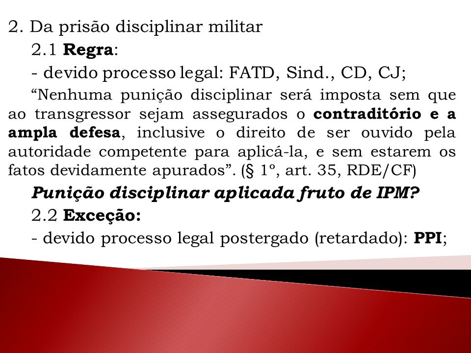 2. Da prisão disciplinar militar 2.1 Regra: