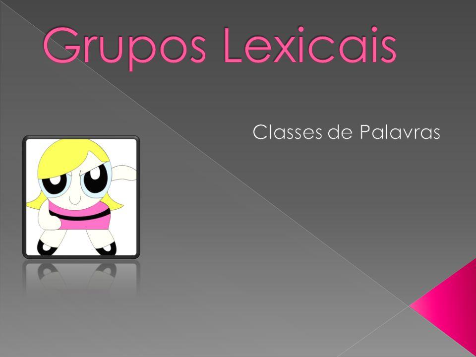 Grupos Lexicais Classes de Palavras