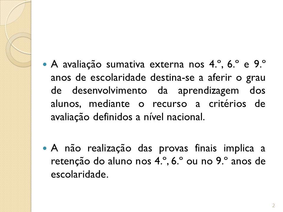 A avaliação sumativa externa nos 4. º, 6. º e 9