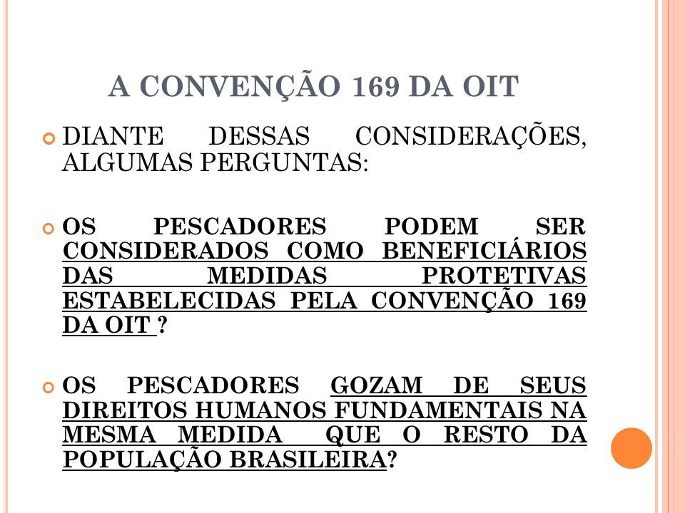 A CONVENÇÃO 169 DA OIT DIANTE DESSAS CONSIDERAÇÕES, ALGUMAS PERGUNTAS:
