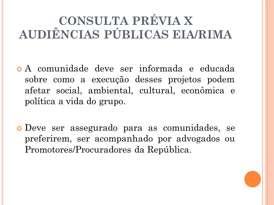 CONSULTA PRÉVIA X AUDIÊNCIAS PÚBLICAS EIA/RIMA
