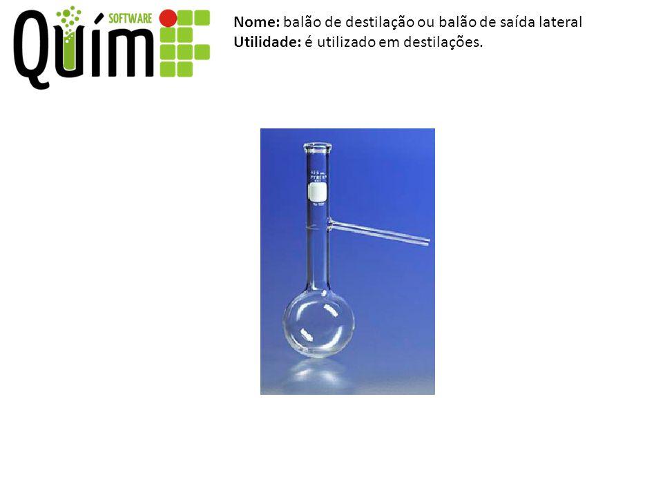 Nome: balão de destilação ou balão de saída lateral