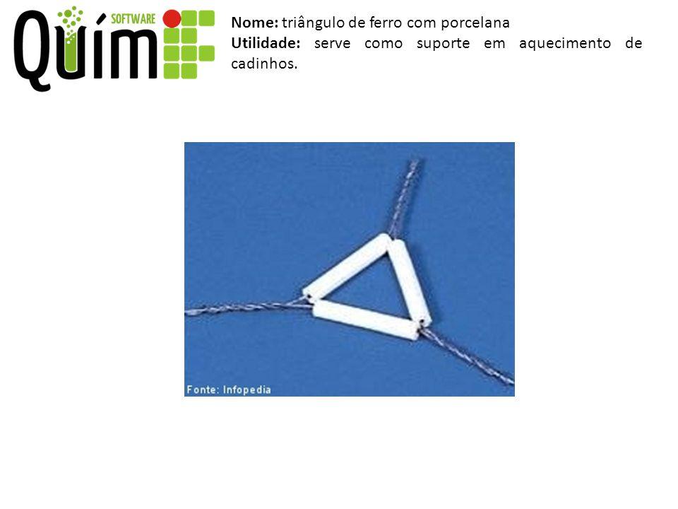 Nome: triângulo de ferro com porcelana