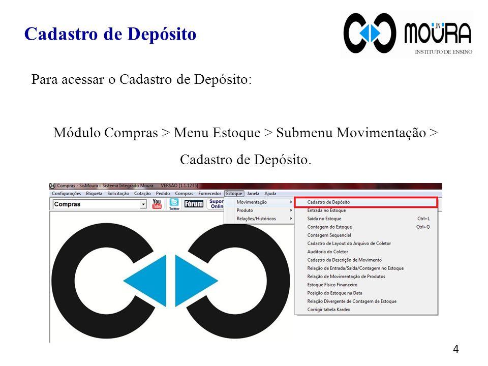 Cadastro de Depósito Para acessar o Cadastro de Depósito: