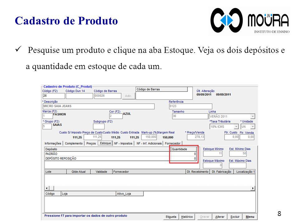 Cadastro de Produto Pesquise um produto e clique na aba Estoque.